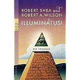 Illuminatus! Die Trilogie: Das Auge in der Pyramide 1. Der goldene Apfel 2. Leviathan 3