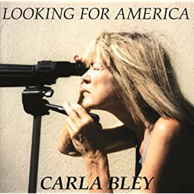 .com: Looking For America: The Carla Bley Big Band: MP3 Downloads