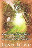 Mediumship Made Simple: A Step by Step Guide to Connecting With Spirit
