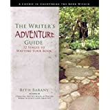 The Writer's Adventure Guide: 12 Stages to Writing Your Book (for Novelists and Creative Nonfiction Writers) ~ Beth Barany