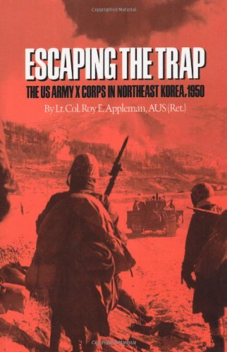 Escaping the Trap: The U.S. Army X Corps in Northeast Korea, 1950 (Williams-Ford Texas A&M University Military History Series)