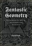 Fantastic Geometry (1906069107) by Wade, David