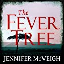 The Fever Tree (       UNABRIDGED) by Jennifer McVeigh Narrated by Harriet Kershaw