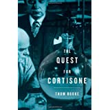 The Quest for Cortisone ~ Thom W. Rooke