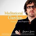 Meditational Garden - Relax with Hypnosis   Benjamin P Bonetti
