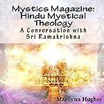 Hindu Mystical Theology: A Conversation with Sri Ramakrishna: Mystics Magazine | Marilynn Hughes,Swami Abhedananda,Sri Ramakrishna