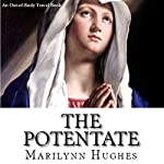 The Potentate: An Out-of-Body Travel Book: The Solitary Series, Volume 3 | Marilynn Hughes
