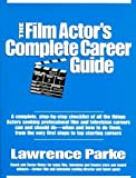 img - for The Film Actor's Complete Career Guide: A Complete, Step-By-Step Checklist of All the Things Actors Seeking Film Careers Can and Should Do, and When by Parke, Lawrence (1992) Paperback book / textbook / text book