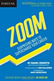img - for Fortune Zoom: Surprising Ways to Supercharge Your Career book / textbook / text book