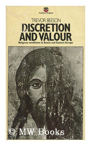 Discretion and Valour: Religious Conditions in Russia and Eastern Europe, Trevor Beeson