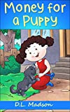 Money for a Puppy: Childrens picture story about earning money
