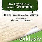 Die Leiden des jungen Werther (       ungekürzt) von Johann Wolfgang von Goethe Gesprochen von: Maximilian Laprell