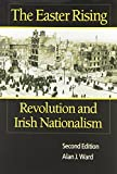 The Easter Rising: Revolution and Irish Nationalism
