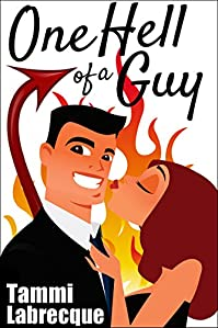 One Hell Of A Guy: The Cambion Trilogy, Book 1 by Tammi Labrecque ebook deal