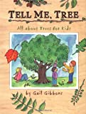 Tell Me, Tree: All About Trees for Kids (0316309036) by Gibbons, Gail