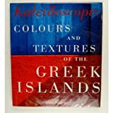 Kaleidoscope: Colours and Textures of the Greek Islands (050001776X) by Silvester, Hans