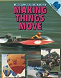 Making Things Move (Moving Around the World)