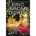 Naughtier than Nice (       UNABRIDGED) by Eric Jerome Dickey Narrated by Pamella D'Pella, Bahni Turpin, Robin Eller