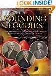 The Founding Foodies: How Washington,...
