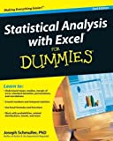 img - for Statistical Analysis with Excel for DummiesSTATISTICAL ANALYSIS WITH EXCEL FOR DUMMIES by Schmuller, Joseph (Author) on Jun-01-2009 Paperback book / textbook / text book