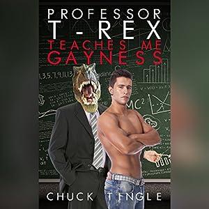 Professor T-Rex Teaches Me Gayness Audiobook