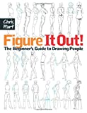 Figure It Out!: The Beginners Guide to Drawing People (Christopher Hart Figure It Out!)