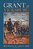 Grant at Vicksburg: The General and the Siege