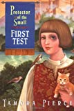 First Test (Protector of the Small) (0679889140) by Pierce, Tamora