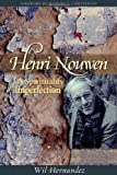 img - for Henri Nouwen: A Spirituality of Imperfection by Wil Hernandez (2006-09-21) book / textbook / text book