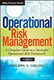 Philippa X. Girling Operational Risk Management: A Complete Guide to a Successful Operational Risk Framework (Wiley Finance)