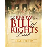 The Know Your Bill of Rights Book: Don't Lose Your Constitutional Rights--Learn Them! ~ Sean Clouden