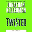 Twisted (       UNABRIDGED) by Jonathan Kellerman Narrated by Lindsay Crouse