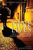 Nine Lives: True Spy Stories from Mata Hari to Kim Philby (Tauris Parke Paperbacks) (1845116305) by Maclean, Fitzroy