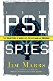 PSI Spies: The True Story of America's Psychic Warfare Program (1564149609) by Jim Marrs