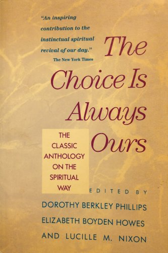 The Choice Is Always Ours: The Classic Anthology on the Spiritual Way PDF