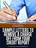 Sample Letters To Remove A Charge Off From Your Credit Report