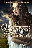 Romance: Mail Order Bride: Montana Passion (Historical Fiction Romance) (Mail Order Brides) (Western Historical Romance) (Victorian Romance) (Inspirational ... Victorian Mail Order Bride Romance)