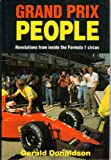 Grand Prix People: Revelations from Inside the Formula 1 Circus (Motor sport) Gerald Donaldson