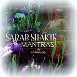 Sarab Shakti Mantras by Siddhartha (2007-04-04?