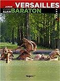 echange, troc Alain Baraton - Le jardin de Versailles