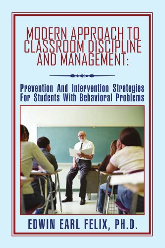 Modern Classroom Management Strategies : Modern approach to classroom discipline and management