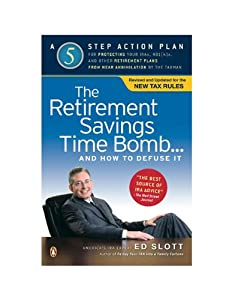 The Retirement Savings Time Bomb . . . and How to Defuse It: A Five-Step Action Plan for Protecting Your IRAs, 401(k)s, and Other RetirementPlans from Near Annihilation by the Taxman from Penguin Books