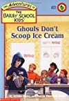 Ghouls Don't Scoop Ice Cream