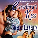 Cowboy's Kiss: Heartthrob Heroes, Book 2 Audiobook by Kimberly Llewellyn Narrated by Nellie Barnett