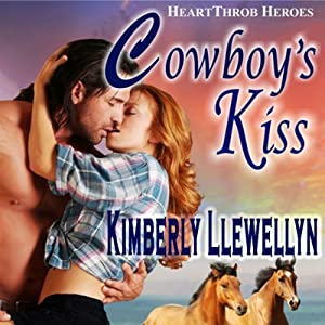 Cowboy's Kiss: Heartthrob Heroes, Book 2 | [Kimberly Llewellyn]