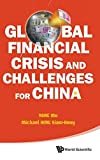 img - for Global Financial Crisis And Challenges For China by Yang Mu & Heng Michael Siam-Heng (2012-09-18) book / textbook / text book