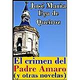 El crimen del Padre Amaro (y otras novelas El mandarín. La reliquia y Memorias de una horca)