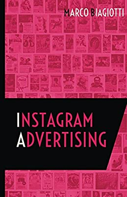 Instagram Advertising: Utilizzo strategico della piattaforma pubblicitaria di Instagram. (Social Media Advertising Vol. 2)