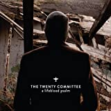 Lifeblood Psalm by Twenty Committee (2013-04-16)