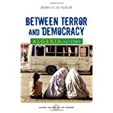 Algeria Since 1989: Between Terror and Democracy (Global History of the Present)